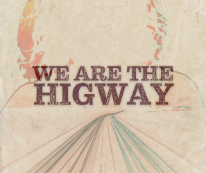 We Are The Highway